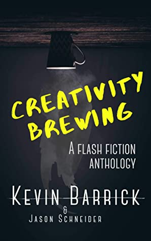 Book Cover of Creativity Brewing by Kevin Barrick and Jason Schneider